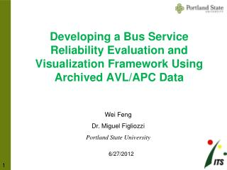 Wei  Feng Dr. Miguel  Figliozzi Portland State University