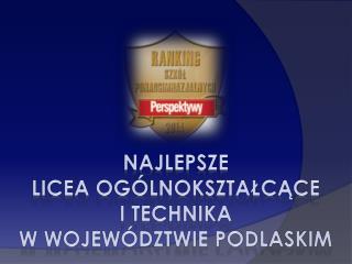 Najlepsze  Licea ogólnokształcące  i technika w województwie podlaskim