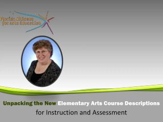 Unpacking the New Elementary  Arts Course  Descriptions