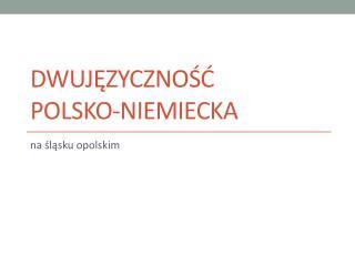 Dwujęzyczność  polsko-niemiecka