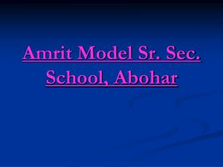 Amrit Model Sr. Sec. School, Abohar