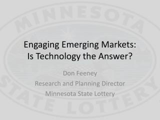 Engaging Emerging Markets: Is Technology the Answer?