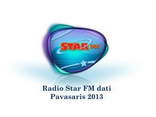 Radio Star FM dati Pavasaris 2013