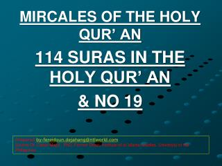 MIRCALES OF THE HOLY QUR' AN 114 SURAS IN THE HOLY QUR' AN & NO 19
