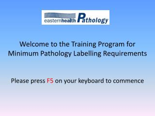 Welcome to the Training Program for Minimum Pathology Labelling Requirements
