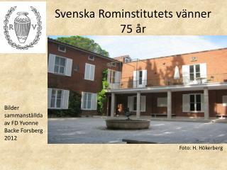 Svenska Rominstitutets vänner 75 år