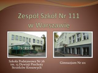 Zespół Szkół Nr 111  w Warszawie