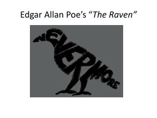 Edgar Allan Poe s  The Raven