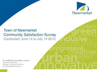 Town of Newmarket Community Satisfaction Survey Conducted: June 14 to July 14 2010