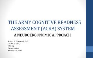 THE ARMY COGNITIVE READNESS    ASSESSMENT (ACRA) SYSTEM – A NEUROERGONOMIC APPROACH