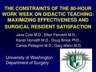 Jana Cole M.D., Ellen Farrokhi M.D.,     Karen Horvath M.D., Doug Brock PhD.,