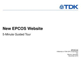 EPCOS AG A Member of TDK - EPC Corporation  CC Munich, Germany December 2013