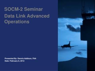 SOCM-2 Seminar Data Link Advanced Operations