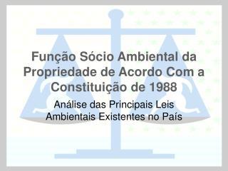 Função Sócio Ambiental da Propriedade de Acordo Com a Constituição de 1988