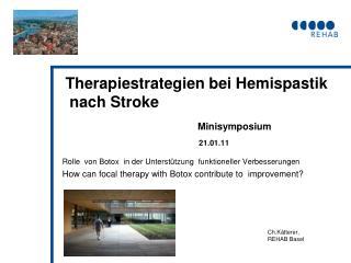 Therapiestrategien bei Hemispastik    nach Stroke  Minisymposium 21.01.11