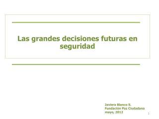 Las grandes decisiones futuras en seguridad