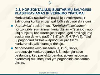 2.8.  HORIZONTALIŲJŲ SUSITARIMŲ SĄLYGINIS KLASIFIKAVIAMAS IR VERINIMO YPATUMAI