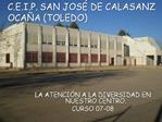 C.E.I.P. SAN JOS  DE CALASANZ OCA A TOLEDO