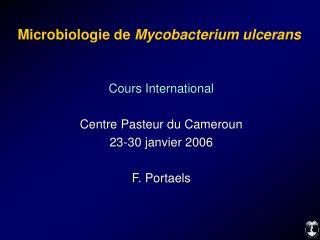 Microbiologie de  Mycobacterium ulcerans