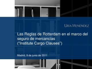 """Las Reglas de Rotterdam en el marco del seguro de mercancías (""""Institute Cargo Clauses"""")"""