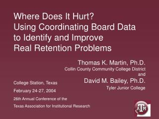 Where Does It Hurt? Using Coordinating Board Data to Identify and Improve  Real Retention Problems