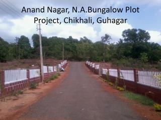 Anand  Nagar,  N.A.Bungalow  Plot Project,  Chikhali ,  Guhagar