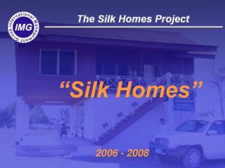 """""""Silk Homes"""""""