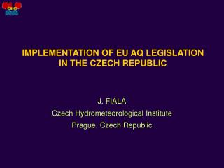 IMPLEMENTATION OF EU AQ LEGISLATION  IN  THE CZECH REPUBLIC