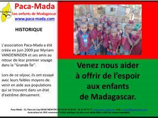 Venez nous aider  à offrir de l'espoir  aux enfants  de Madagascar.