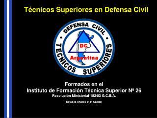 Formados en el Instituto de Formación Técnica Superior Nº 26