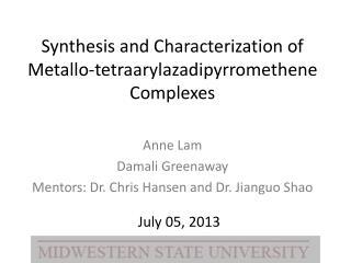 Synthesis and Characterization of Metallo-tetraarylazadipyrromethene Complexes