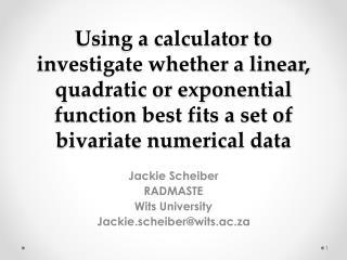 Jackie Scheiber RADMASTE Wits University Jackie.scheiber@wits.ac.za