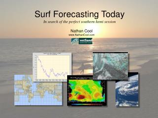 Surf Forecasting Today In search of the perfect southern hemi session