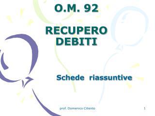 O.M. 92 RECUPERO DEBITI