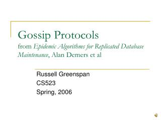 Gossip Protocols from  Epidemic Algorithms for Replicated Database Maintenance , Alan Demers et al