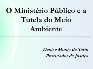 O Ministério Público e a Tutela do Meio Ambiente