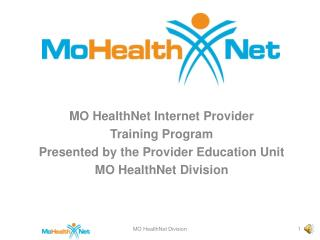 MO HealthNet Internet Provider  Training Program Presented by the Provider Education Unit