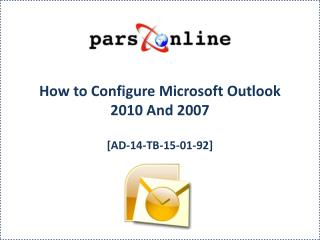 How to Configure Microsoft Outlook 2010 And 2007