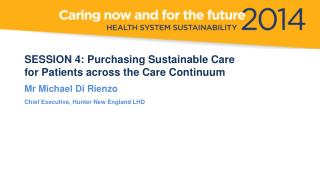 SESSION  4: Purchasing  Sustainable Care for Patients across the Care Continuum