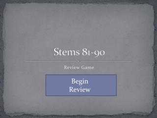 Stems 81-90
