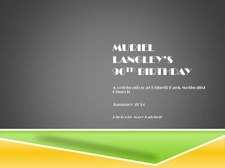 Muriel Langley's  90 th  birthday