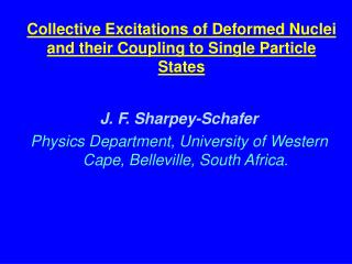 Collective Excitations of Deformed Nuclei and their Coupling to Single Particle States