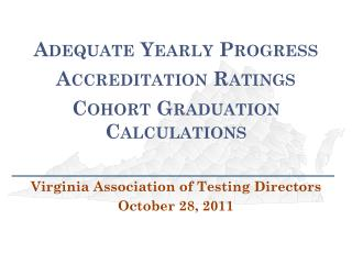Adequate Yearly Progress Accreditation Ratings Cohort Graduation Calculations