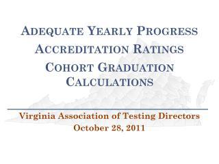 Adequate Yearly Progress Accreditation Ratings Cohort Graduation Calculations