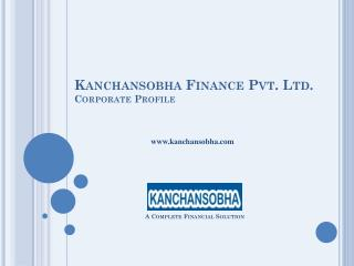 Kanchansobha  Finance Pvt. Ltd. Corporate Profile