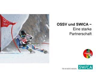 OSSV  und SWICA −  Eine starke Partnerschaft