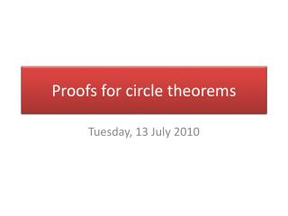 Proofs for circle theorems