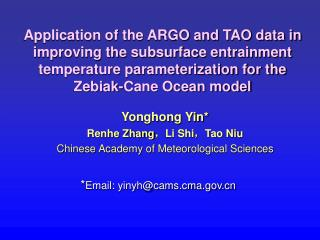 Yonghong Yin * Renhe Zhang , Li Shi , Tao Niu Chinese Academy of Meteorological Sciences