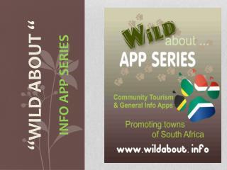 """Wild About "" Info App  sERIES"