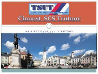 Činnost  SCS Trutnov